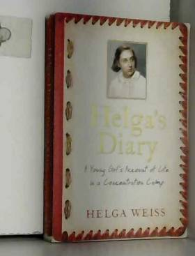 Helga Weiss - Helga's Diary: A Young Girl's Account of Life in a Concentration Camp