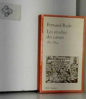 Fernand Rude - Les révoltes des canuts, novembre 1831-avril 1834