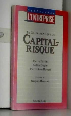 Battini - CAPITAL RISQUE : Mode d'emploi
