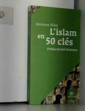 Antoine Sfeir - L'Islam en 50 clés