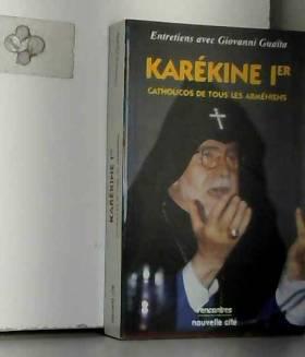 Giovanni Guaïta - Karékine 1er : Catholicos de tous les Arméniens