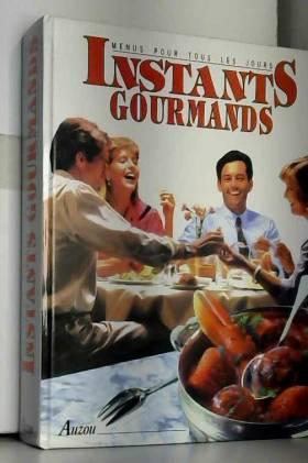 Instants gourmands. Menus...