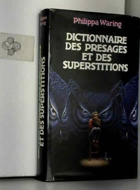 Philippa Waring - Dictionnaire des présages et des superstitions