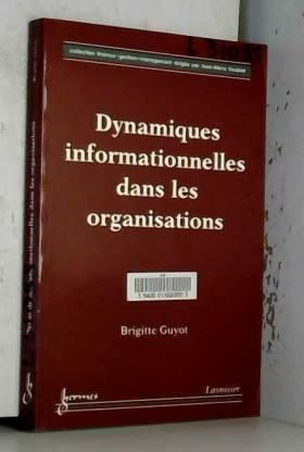 Brigitte Guyot - Dynamiques informationnelles dans les organisations