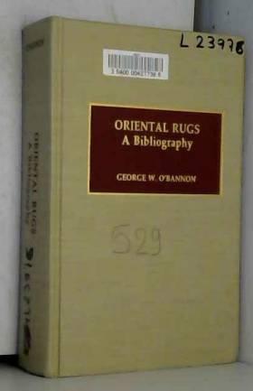 George W. O'Bannon - Oriental Rugs: A Bibliography
