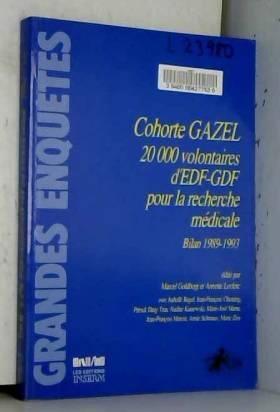 Goldberg et Leclerc - Cohorte Gazel. 20 000 volontaires d'EDF-GDF pour la recherche médicale...