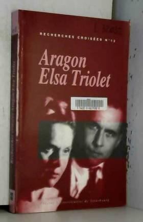 Corinne Grenouillet - Recherches croisées Aragon-Elsa Triolet