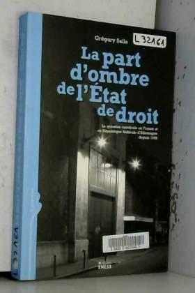 Grégory Salle - La part d'ombre de l'Etat de droit : La question carcérale en France et en République fédérale...