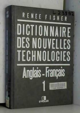 Fisher - Dictionnaire des nouvelles technologies, anglais et français