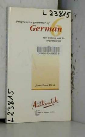 Jonathan West - Progressive Grammar of German: The Lexicon and Its Organisation v. 6