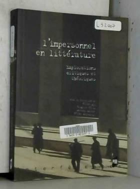 Hélène Aji, Brigitte Félix, Anthony Larson,... - L'impersonnel en littérature : Explorations critiques et théoriques