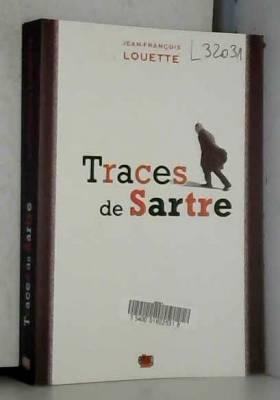 Jean-François Louette - Traces de Sartre