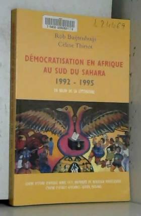 robert-buijtenhuijs-celine-thiriot - Democratisation en afrique au sud sahara : 1992-1995, un bilan de la litterature