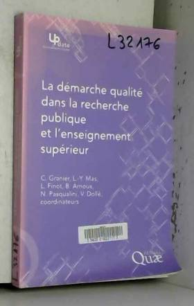 Claude Granier, Léandre-Yves Mas, Luc Finot,... - La démarche qualité dans la recherche publique et l'enseignement supérieur