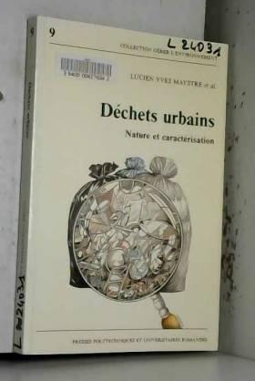 Collectif, Lucien-Yves Maystre et Viviane Duflon - DECHETS URBAINS. Nature et caractérisation