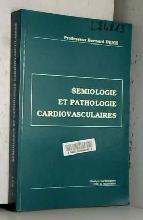 Bernard Denis - Aide mémoire de sémiologie et de pathologie cardiovasculaires