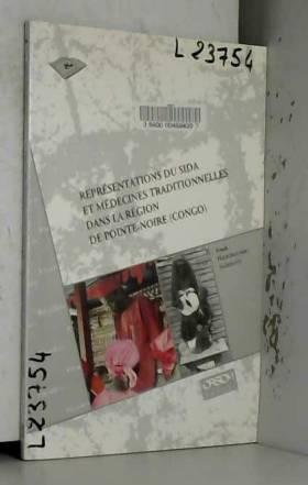 Franck Hagenbucher-Sacripanti - Représentations du SIDA et médecines traditionnelles dans la région de Pointe-Noire (Congo)