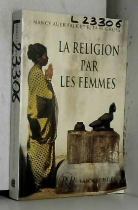 N Falk et M Gross - La religion par les femmes