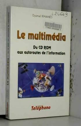 LE MULTIMEDIA Du CD-ROM aux...