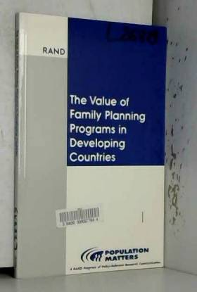 Rodolfo A. Bulatao - The Value of Family Planning Programs in Developing Countries