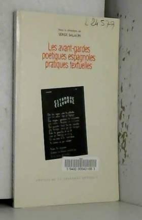Collectif et Serge Salaün - Les avant-gardes poétiques espagnoles. Pratiques textuelles