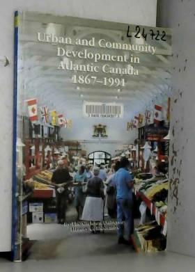 The Carleton University History Collab Carlton... - Urban and Community Development in Atlantic Canada, 1867-1991
