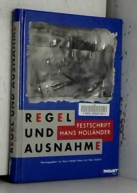 Regel und Ausnahme : Festschrift für Hans Holländer.
