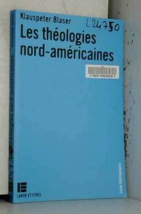 K Blaser - Les théologies nord-américaines