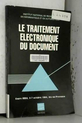 Collectif, Jean-Claude Le Moal et Bernard Hidoine - LE TRAITEMENT ELECTRONIQUE DU DOCUMENT.  Cours INRIA, 3-7 octobre 1994, Aix-en-Provence
