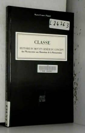 Marie-France Piguet - CLASSE. Histoire du mot et génèse du concept, Des Physiocrates aux Historiens de la Restauration