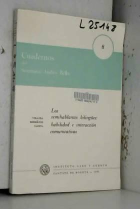 Yolanda Rodriguez Cadena - Los Semihablantes bilingues: Habilidad e interaccion communicativas.