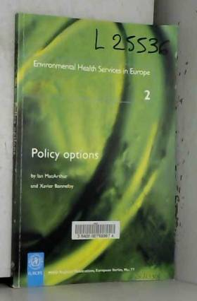 Xavier Bonnefoy - Policy Options: Environmental Health Services in Europe: v. 2 (WHO Regional Publications, European)