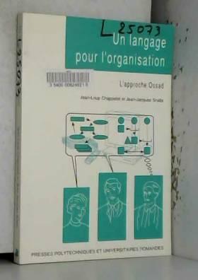 J.-L. Chappelet et J.-J. Snella - Un langage pour l'organisation. L'approche Ossad