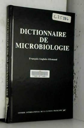 Collectif - Dictionnaire de microbiologie