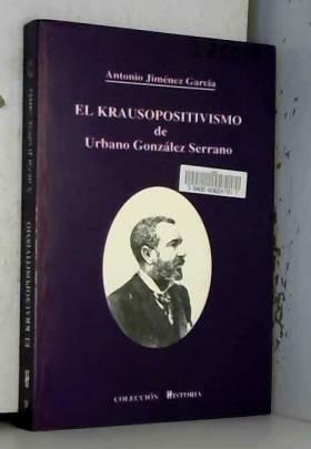 Antonio Jiménez García - El krausopositivismo de urbano González Serrano