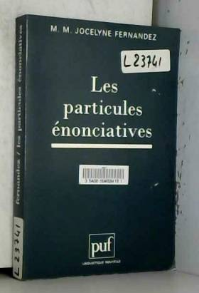 Jocelyne Fernandez - Les particules énonciatives