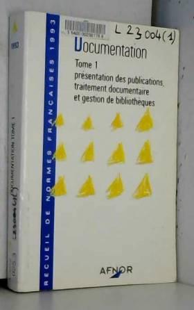 Association française de normalisation - Présentation des publications, traitement documentaire et gestion de bibliothèques