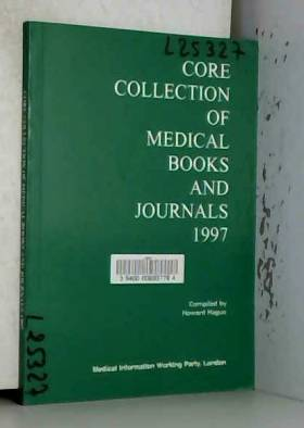 Howard Hague - Core Collection of Medical Books and Journals 1997
