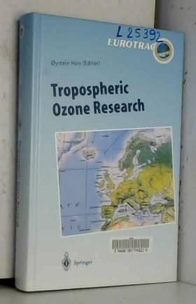 Oystein Hov - Tropospheric Ozone Research: Tropospheric Ozone in the Regional and Sub-Regional Context