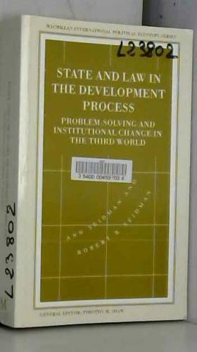 Ann Seidman - State and Law in the Development Process: Problem-Solving and Institutional Change in the Third...