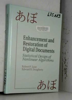 Robert P. Loce et Edward R. Dougherty - Enhancement and Restoration of Digital Documents: Statistical Design of Nonlinear Algorithms...