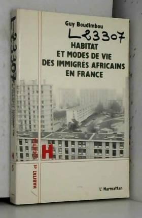 Guy Boudimbou - Habitat et modes de vie des immigrés africains en france