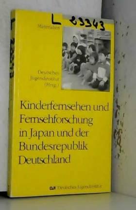 Kinderfernsehen und Fernsehforschung in Japan und der Bundesrepublik Deutschland.