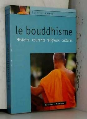Le bouddhisme : Histoire,...