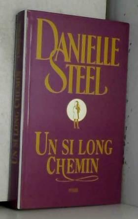 Danielle Steel - Un si long chemin