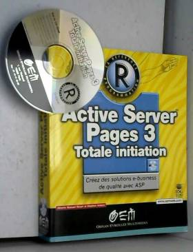 Alberto Manuel Ricart et Stephen Asbury - Active Server Pages 3 : totale initiation