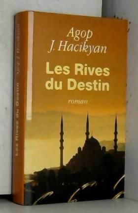 Agop Jack Hacikyan - Les rives du destin