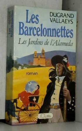 Dugrand - Les barcelonnettes, les jardins de l'Alaméda