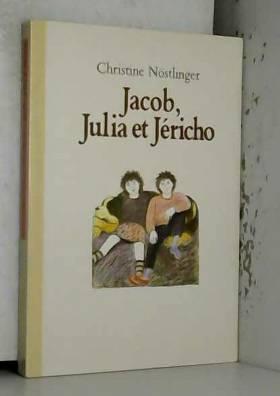 NÖSTLINGER Christine - Jacob, julia et jericho