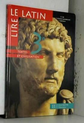 Lire le latin, 3e. Edition...